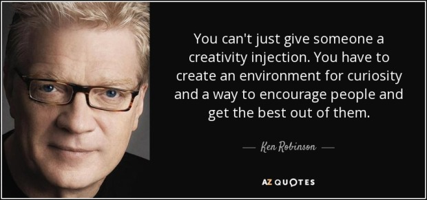 quote-you-can-t-just-give-someone-a-creativity-injection-you-have-to-create-an-environment-ken-robinson-121-15-72